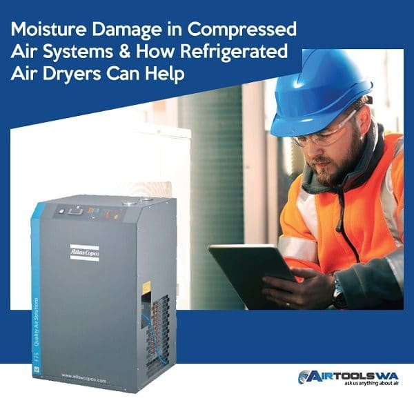 Moisture Damage in Compressed Air Systems and How Refrigerated Air Dryers Can Help